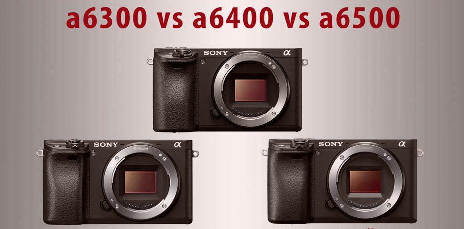 Sony A6300 vs a6400 vs a6500 KARŞILAŞTIRMA