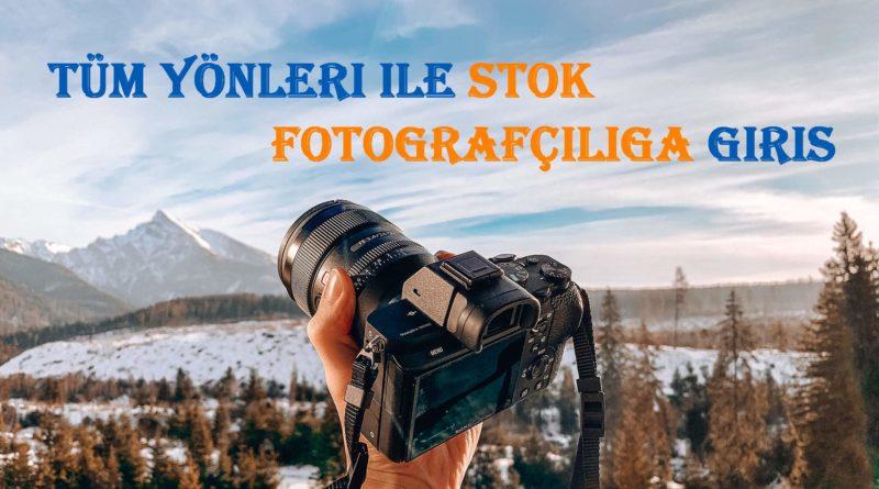Stok Fotoğrafçılık Nedir? Sistem Nasıl İşler? Nasıl Para Kazanılır?